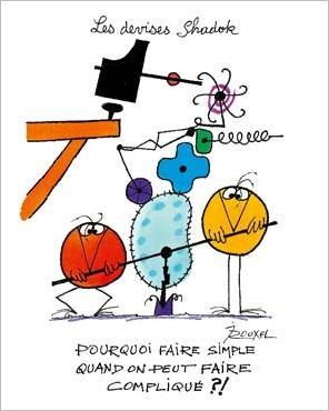 img_Pourquoi-faire-simple-quand-on-peut-faire-complique--_Jacques-ROUXEL_ref~110.001434.00_mode~zoom.jpg