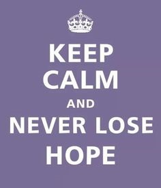 never-lose-hope-keep-calm.jpg